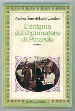 FERRERI ANDREA GAUDINO LUCIO L'ENIGMA DEL DIGIUNATORE DI PINAROLO LONGANESI 1987
