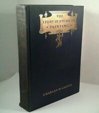 """""""The Story of American Painting"""" by Charles H. Caffin. Hardcover First 1907 Art"""