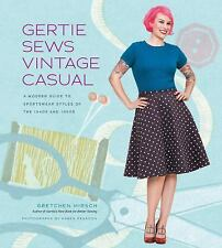 Gertie Sews Vintage Casual: A Modern Guide to Sportswear Styles of the 1940s and