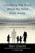 Counting the Days While My Mind Slips Away : A Love Letter to My Family by...