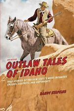 Outlaw Tales of Idaho : True Stories of the Gem State's Most Infamous Crooks,...