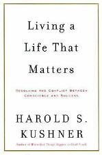 Living a Life That Matters: Resolving the Conflict Between Conscience and Succes