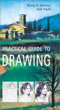 Practical Guide to Drawing by Jordi Vigué, Vicenc B. Ballestar and Vincent...