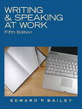 Writing & Speaking at Work by Edward P. Bailey (Paperback, 2010)