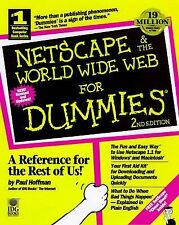 For Dummies Ser.: Netscape and the World Wide Web for Dummies by Paul Hoffman...
