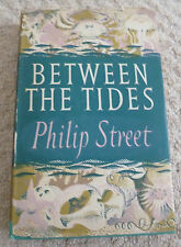 BETWEEN THE TIDES BY PHILIP STREET (UNIVERSITY OF LONDON PRESS, 1952)