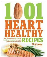 1,001 Heart Healthy Recipes : Quick, Delicious Recipes High in Fiber and Low...