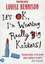 It's OK, I'm Wearing Really Big Knickers! by Louise Rennison (paperback)