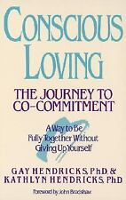 Conscious Loving: The Journey to Co-Commitment - Hendricks, Gay - Paperback