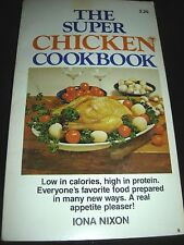 The Super Chicken Cookbook By Iona Nixon 1979 Paperback
