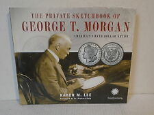 The Private Sketchbook of George T Morgan America's Silver Dollar Artist by Lee