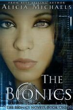 The Bionics by Alicia Michaels (2015, Paperback)