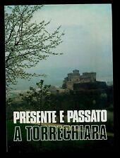 PRESENTE E PASSATO A TORRECHIARA Lino Lionello Ghirardini Parma Ugeso 1983
