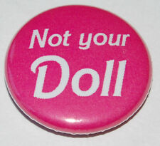 "FEMINIST Button Badge 25mm / 1 inch ""NOT YOUR DOLL"" FEMINIST RIOT GRRRL PUNK"