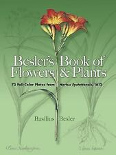 Dover Pictorial Archive: Besler's Book of Flowers and Plants : 73 Full-Color...