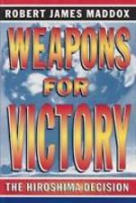 Weapons For Victory: The Hiroshima Decision-ExLibrary