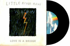 "LITTLE RIVER BAND - LOVE IS A BRIDGE - 7"" 45 VINYL RECORD PIC SLV 1988"