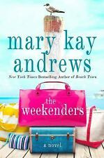 The Weekenders by Mary Kay Andrews (2016, Hardcover) 1st edition 1st prtg New