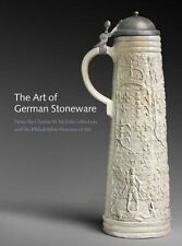 The Art of German Stoneware, 1300-1900: From the Charles W. Nichols Collection a