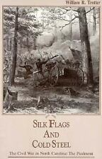 Silk Flags and Cold Steel: The Piedmont (Civil War in North Carolina)-ExLibrary