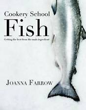 Cookery School: Fish by Joanna Farrow (Hardback, 2012)