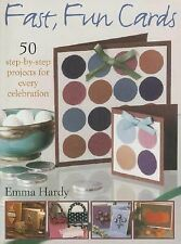 Fast, Fun Cards: 50 Step-by-Step Projects for Every Celebration Hardy, Emma Pap