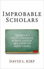 Improbable Scholars: The Rebirth of a Great American School System and a Strateg