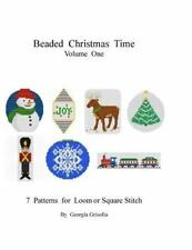 Beading Christmas: Beading Christmas Time Volume One : Patterns for Ornaments...