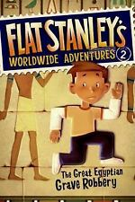 Flat Stanley's Worldwide Adventures #2: The Great Egyptian Grave Robbe-ExLibrary