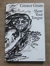 SIGNED - SHOW YOUR TONGUE by Gunter Grass - 1st 1988 PB -Tin Drum Nobel prize