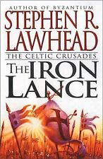 Celtic Crusades: The Iron Lance Bk. 1 by Stephen R. Lawhead (1998, Hardcover)