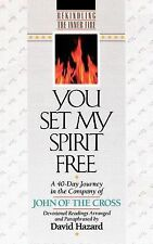 You Set My Spirit Free: A 40-Day Journey in the Company of John of the Cross (Re