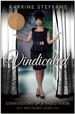Vindicated : Confessions of a Video Vixen, Ten Years Later by Karrine...