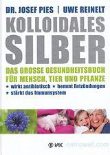 Das große Gesundheitsbuch für Mensch Tier Pflanze Kolloidales Silber herstellen