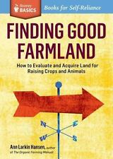 Finding Good Farmland~How to Evaluate & Acquire Land for Raising Crops Book~NEW