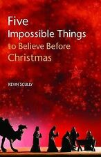 Five Impossible Things to Believe Before Christmas, Kevin Scully