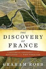The Discovery of France: A Historical Geography from the Revolution to the First