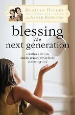 Blessing the Next Generation : Creating a Lasting Family Legacy with the Help...
