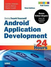 Android Application Development in 24 Hours by Shane Conder, Carmen Delessio...