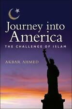 Journey into America : The Challenge of Islam by Akbar Ahmed (2011, Paperback)