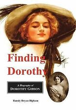 Finding Dorothy : A Biography of Dorothy Gibson (2012, Hardcover, Revised)