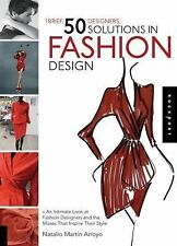 1 Brief, 50 Designers, 50 Solutions in Fashion Design : An Intimate Look at...