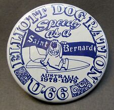 "1978 ELLIOTT DOG RATION Speedy As A St. Bernard  2.25"" hydroplane pinback button"