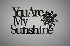 """ You Are My Sunshine "" Black Wooden Wall Word Sign  ID # B8"