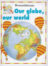 Our Globe, Our World (Roundabouts) Wood, Jakki, Petty, Kate Very Good Book