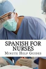 Spanish for Nurses : Essential Power Words and Phrases for Workplace Survival...
