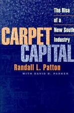 Economy and Society in the Modern South: Carpet Capital : The Rise of a New...