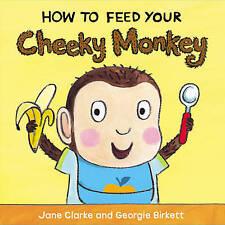 Come alimentare il vostro Scimmietta Sfacciata, Jane Clarke