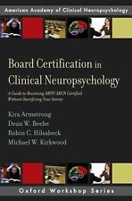 AACN Workshop: Board Certification in Clinical Neuropsychology : A Guide to...