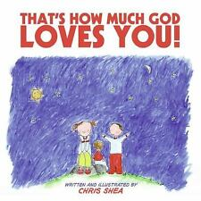 That's How Much God Loves You! (HarperBlessings), Chris Shea, Good Book